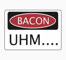 BACON UHM...., FUNNY DANGER STYLE FAKE SAFETY SIGN Kids Clothes