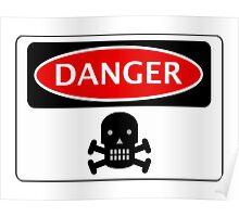 DANGER SKULL, FUNNY FAKE SAFETY SIGN Poster