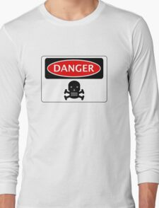 DANGER SKULL, FUNNY FAKE SAFETY SIGN Long Sleeve T-Shirt