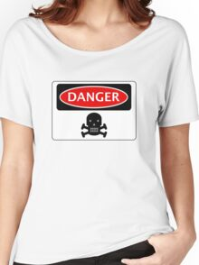DANGER SKULL, FUNNY FAKE SAFETY SIGN Women's Relaxed Fit T-Shirt