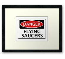 DANGER FLYING SAUCERS, FUNNY FAKE SAFETY SIGN Framed Print