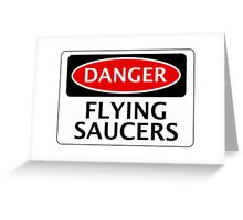 DANGER FLYING SAUCERS, FUNNY FAKE SAFETY SIGN Greeting Card