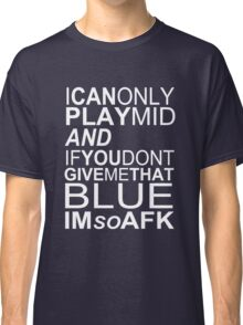 I'm So AFK - White Text Classic T-Shirt