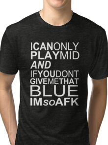 I'm So AFK - White Text Tri-blend T-Shirt