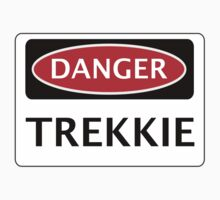DANGER TREKKIE, FUNNY FAKE SAFETY SIGN by DangerSigns