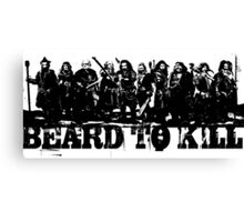 Beard To Kill! Canvas Print