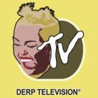 Derp Television ® by ionicslasher