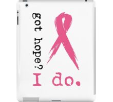Got hope? I do! iPad Case/Skin