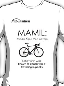 Cycling T Shirt - MAMIL (middle aged men in lycra) Behavior T-Shirt