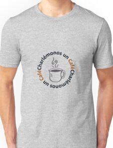 Charlémonos un Café 2 Unisex T-Shirt