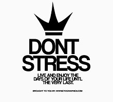 Dont Stress Unisex T-Shirt