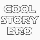 Cool Story Bro (Star Wars) black version by jezkemp