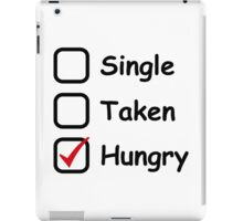 Single, Taken, Hungry... iPad Case/Skin