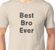 Best Bro Ever Unisex T-Shirt
