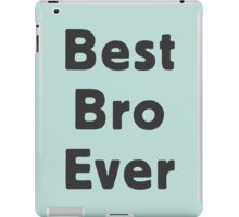 Best Bro Ever iPad Case/Skin