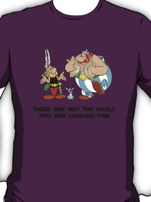 These are not the Gauls you are looking for... T-Shirt