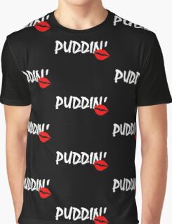 PUDDIN'! Graphic T-Shirt