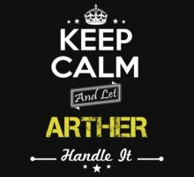 ARTHER KEEP CLAM AND LET  HANDLE IT - T Shirt, Hoodie, Hoodies, Year, Birthday by oaoatm