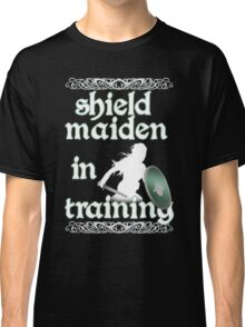 Shield Maiden in Training - Vikings Classic T-Shirt