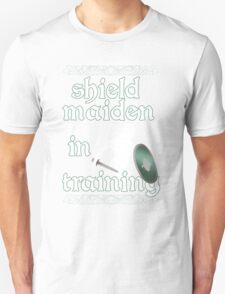 Shield Maiden in Training - Vikings Unisex T-Shirt