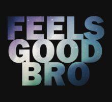 Feels Good Bro T-Shirt