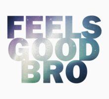 Feels Good Bro Kids Tee