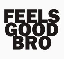 Feels Good Bro 2 by Zero887