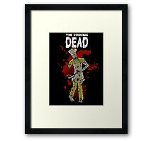 The Cooking Dead Framed Print