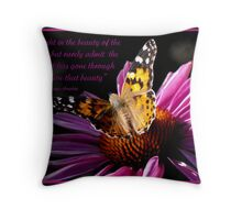 We delight in the beauty of the butterfly Throw Pillow
