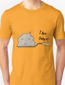 I Am Grout! - Guardians Of The Galaxy (Kinda) T-Shirt