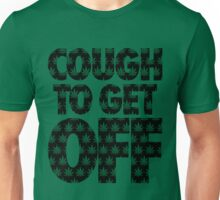 Cough to Get Off Unisex T-Shirt
