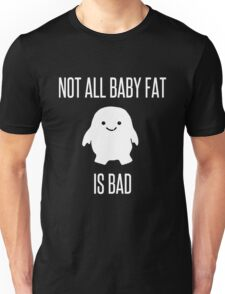 Not All Baby Fat is Bad! - white Unisex T-Shirt