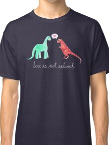 Love Is Not Extinct Classic T-Shirt