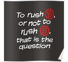 To Rush B or not to Rush B Poster