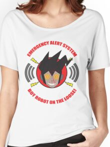 Emergency alert system- Boy robot on the loose! Women's Relaxed Fit T-Shirt