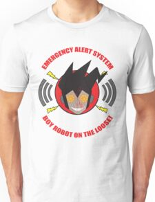 Emergency alert system- Boy robot on the loose! Unisex T-Shirt