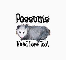 Possums Need Love Too Unisex T-Shirt