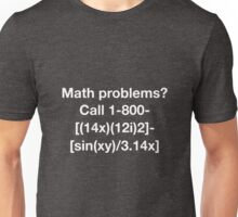 Math Problems? Unisex T-Shirt