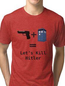 Let's Kill Hitler Tri-blend T-Shirt