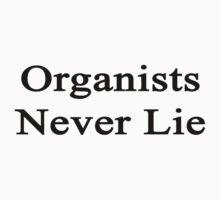 Organists Never Lie  by supernova23
