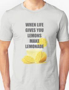 When life gives you lemons, make lemonade quotes Unisex T-Shirt