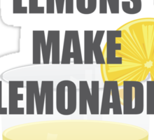 When life gives you lemons, make lemonade quotes Sticker