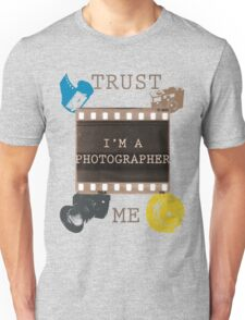 Trust The Photographer Unisex T-Shirt