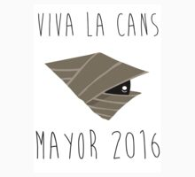 Viva La Cans - Mayor 2016 by NotReally