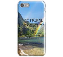 The Moral Degradation of Society iPhone Case/Skin