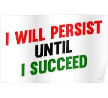 I Will Persist Until i Succeed Poster