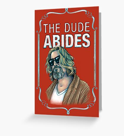 BIG LEBOWSKI-The Dude- Abides Greeting Card