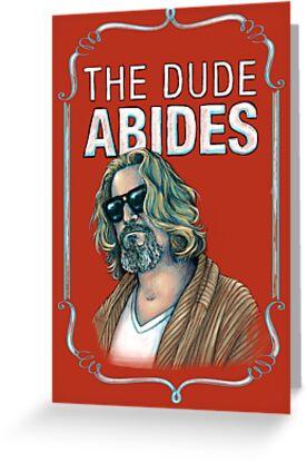 BIG LEBOWSKI-The Dude- Abides by MichelleEatough