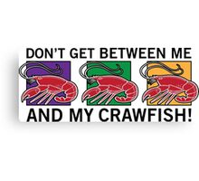 Me and My Crawfish! Canvas Print