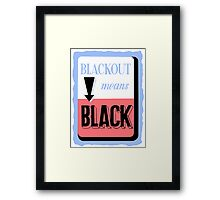 Blackout Means Black -- WWII Framed Print